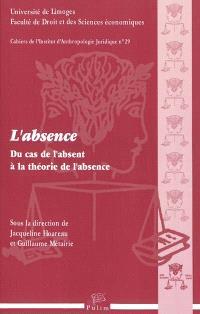 L'absence : du cas de l'absent à la théorie de l'absence
