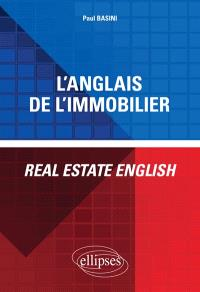 L'anglais de l'immobilier = Real estate english