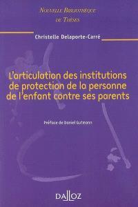 L'articulation des institutions de protection de la personne de l'enfant contre ses parents : 2008