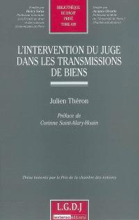 L'intervention du juge dans les transmissions de biens