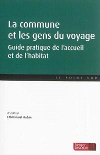 La commune et les gens du voyage : guide pratique de l'accueil et de l'habitat