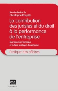 La contribution des juristes et du droit à la performance de l'entreprise : management juridique et culture juridique d'entreprise