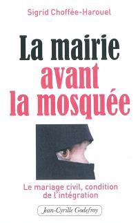 La mairie avant la mosquée : la primauté du mariage civil, condition de l'intégration