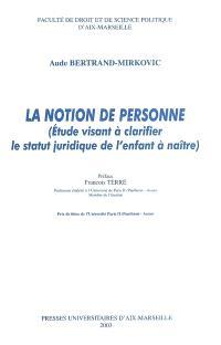 La notion de personne : étude visant à clarifier le statut juridique de l'enfant à naître