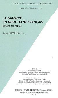 La parenté en droit civil français : étude critique