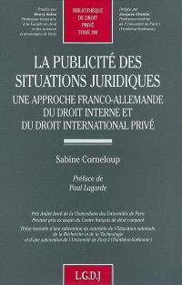 La publicité des situations juridiques : une approche franco-allemande du droit interne et du droit international privé