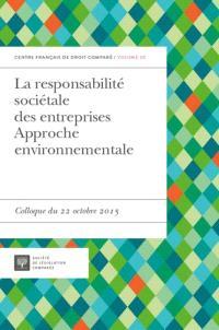 La responsabilité sociétale des entreprises : approche environnementale : colloque du 22 octobre 2015