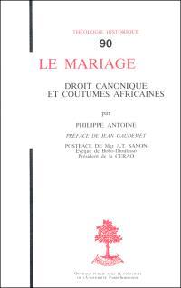 Le Mariage : droit canonique et coutumes africaines