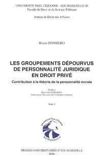 Les groupements dépourvus de personnalité juridique en droit privé : contribution à la théorie de la personnalité morale