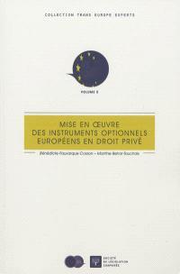 Mise en oeuvre des instruments optionnels européens de droit privé