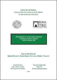 Promesses et actes unilatéraux : septièmes journées d'études Poitiers-Roma TRE : Poitiers, 12 et 13 juin 2009