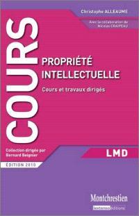 Propriété intellectuelle : cours et travaux dirigés : LMD