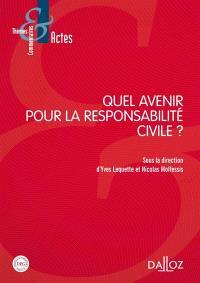 Quel avenir pour la responsabilité civile ?