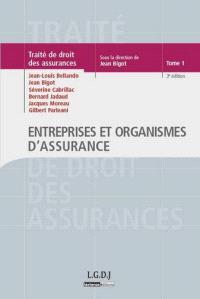 Traité de droit des assurances. Volume 1, Entreprises et organismes d'assurance