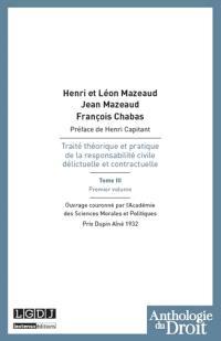 Traité théorique et pratique de la responsabilité civile, délictuelle et contractuelle. Volume 3-1