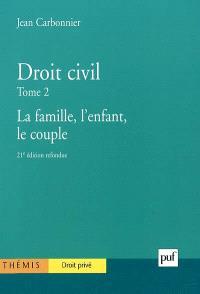 Droit civil. Volume 2, La famille, l'enfant, le couple