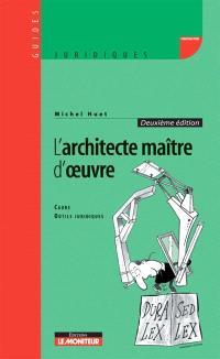 L'architecte, maître d'oeuvre