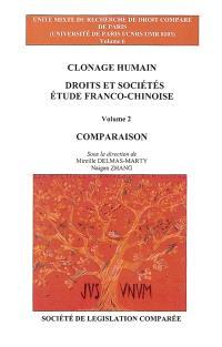 Clonage humain : droits et sociétés, étude franco-chinoise. Volume 2, Comparaison