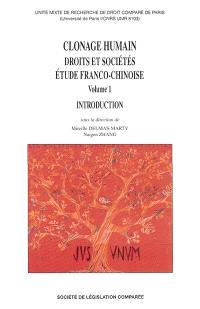 Clonage humain : droits et sociétés, étude franco-chinoise. Volume 1, Introduction