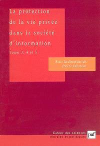 La protection de la vie privée dans la société d'information. Volume 3-5