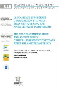 La politique européenne d'immigration et d'asile : bilan critique cinq ans après le traité d'Amsterdam = The European immigration and asylum policy : critical assessment five years after the Amsterdam treaty