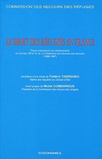 Le droit des réfugiés en France : tables décennales de jurisprudence du Conseil d'Etat et de la Commission des recours des réfugiés (1988-1997)