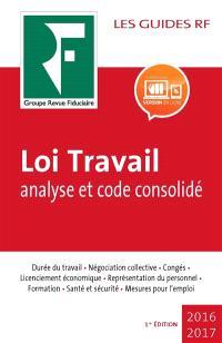 Loi Travail : analyse et code consolidé
