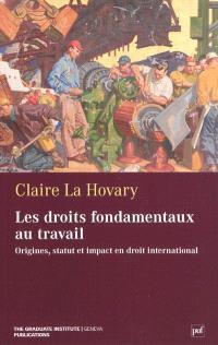 Les droits fondamentaux du travail : origines, statut et impact en droit international