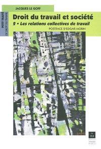 Droit du travail et société. Volume 2, Les relations collectives de travail