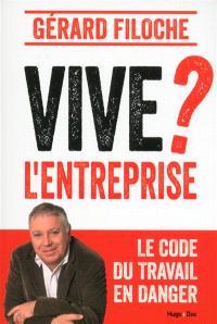 Vive l'entreprise ? : le code du travail en danger