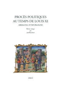 Procès politiques au temps de Louis XI : Armagnac et Bourgogne