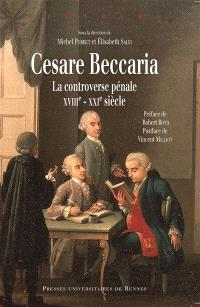 Cesare Beccaria : la controverse pénale, XVIIIe-XXIe siècle