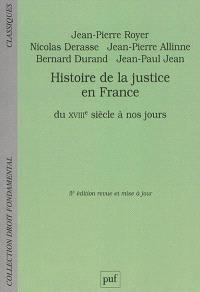 Histoire de la justice en France : du XVIIIe siècle à nos jours