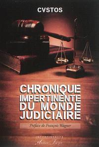 Chronique impertinente du monde judiciaire