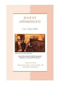 Juge et apparence(s) : actes du colloque des 4 & 5 Mai 2009