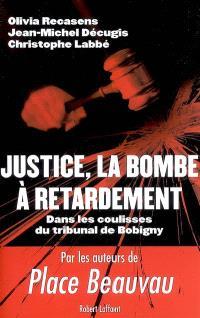 Justice, la bombe à retardement : dans les coulisses du tribunal de Bobigny