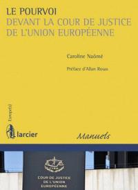 Le pourvoi devant la Cour de justice de l'Union européenne