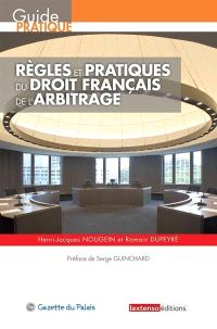 Règles et pratiques du droit français de l'arbitrage