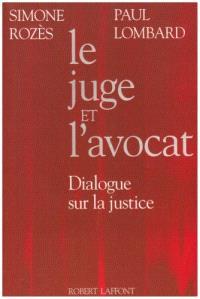 Le juge et l'avocat : dialogue sur la justice
