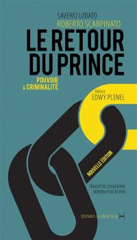 Le retour du prince : pouvoir & criminalité : entretien avec Saverio Lodato