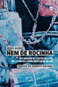Nem de Rocinha : ascension et chute du caïd de la favela emblématique de Rio