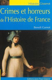 Crimes et horreurs de l'histoire de France