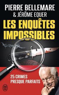 Les enquêtes impossibles : 25 crimes presque parfaits : document