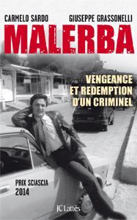 Malerba : vengeance et rédemption d'un criminel