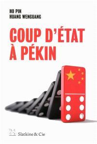 Coup d'Etat à Pékin : sexe, meurtre et corruption en Chine
