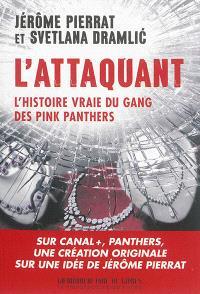 L'Attaquant : l'histoire vraie du gang des Pink panthers