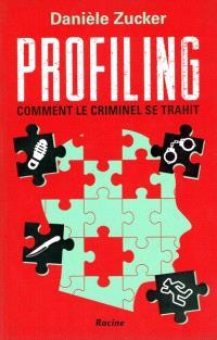Profiling : comment le criminel se trahit