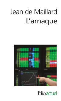 L'arnaque : la finance au-dessus des lois et des règles