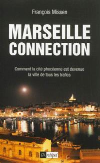 Marseille connection : comment la cité phocéenne est devenue la ville de tous les trafics