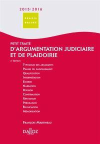 Petit traité d'argumentation judiciaire et de plaidoirie : 2015-2016